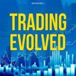Trading Evolved, Nathan Bell