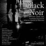 Black Noir Mystery, Crime, and Suspense Fiction by African-American Writers, Otto Penzler