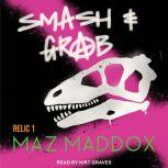 Smash & Grab, Maz Maddox