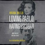 Loving Pablo, Hating Escobar, Virginia Vallejo