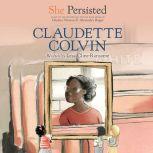 She Persisted: Claudette Colvin, Lesa Cline-Ransome