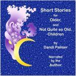 Short Stories for Older, and not Quite so Old, Children, Dandi Palmer
