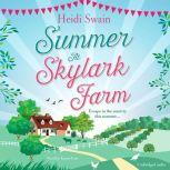 Summer at Skylark Farm The perfect summer escape to the country, Heidi Swain