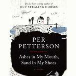 Ashes in My Mouth, Sand in My Shoes Stories, Per Petterson