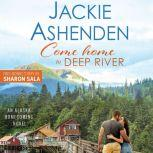 Come Home to Deep River, Jackie Ashenden