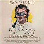Running the Light, Sam Tallent