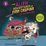 The Alien Adventures of Finn Caspian #3: The Uncommon Cold, Jonathan Messinger