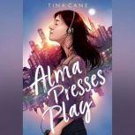Alma Presses Play, Tina Cane