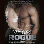 Rogue, Katy Evans