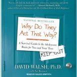 WHY Do They Act That Way? A Survival Guide to the Adolescent Brain for You and Your Teen, Nat Bennett