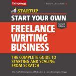 Start Your Own Freelance Writing Business The Complete Guide to Starting and Scaling From Scratch, Laura Pennington Briggs