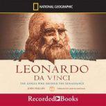 Leonardo da Vinci The Genius Who Defined the Renaissance, John Phillips