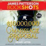 $10,000,000 Marriage Proposal, James Patterson