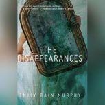 Disappearances, The, Emily Bain Murphy