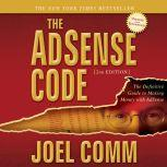 The AdSense Code 2nd Edition The Definitive Guide to Making Money with AdSense, Joel Comm