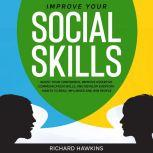 Improve Your Social Skills, Richard Hawkins