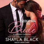 Seducing The Bride, Shayla Black