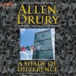 A Shade of Difference, Allen Drury