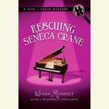 Rescuing Seneca Crane, Susan Runholt