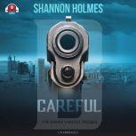 B-Careful The B-More Careful Prequel, Shannon Holmes