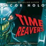 Time Reavers, Jacob Holo