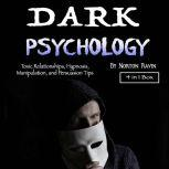 Dark Psychology Toxic Relationships, Hypnosis, Manipulation, and Persuasion Tips, Norton Ravin
