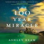 The 100 Year Miracle, Ashley Ream