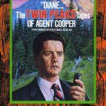 'Diane...': The Twin Peaks Tapes of Agent Cooper, Lynch Frost Productions