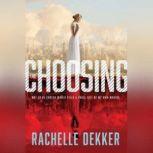 The Choosing, Rachelle Dekker