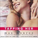 Tapping Her, Max Monroe