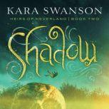 Shadow, Kara Swanson