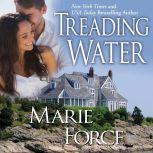 Treading Water, Marie Force