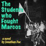 The Students Who Fought Marcos, Jonathan Foe