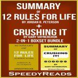 Summary of 12 Rules for Life: An Antidote to Chaos by Jordan B. Peterson + Summary of Crushing It by Gary Vaynerchuk 2-in-1 Boxset Bundle, SpeedyReads