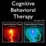 Cognitive Behavioral Therapy Overcoming Anxiety and Personality Disorders, Gordon Bowles