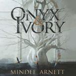 Onyx & Ivory, Mindee Arnett