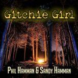 Gitchie Girl The Survivor's Inside Story of the Mass Murders that Shocked the Heartland, Phil Hamman