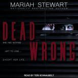 Dead Wrong, Mariah Stewart