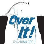 Over It Letting God Get You Past Life's Hurts, Hayley DiMarco