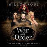War and Order, Willow Rose