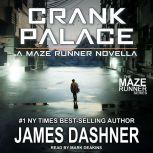 Crank Palace, James Dashner