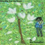 Bicycling Over the Ocean, Mun HyungRyul