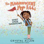 The Magnificent Mya Tibbs: Spirit Week Showdown, Crystal Allen