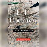 All the Time in the World New and Selected Stories, E.L. Doctorow