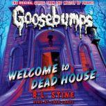 Classic Goosebumps: Welcome to Dead House, R.L. Stine