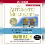 The Automatic Millionaire A Powerful One-Step Plan to Live and Finish Rich, David Bach