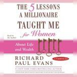 The Five Lessons a Millionaire Taught Me for Women About Life and Wealth, Richard Paul Evans