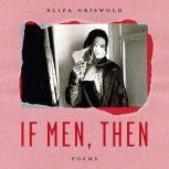 If Men, Then Poems, Eliza Griswold