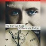 The Curious Case of Benjamin Button and Other Jazz Age Tales, F. Scott Fitzgerald