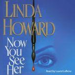 Now You See Her, Linda Howard